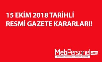 15 EKİM 2018 TARİHLİ RESMİ GAZETE KARARLARI!