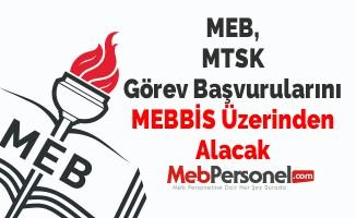 MEB, MTSK Görev Başvurularını MEBBİS Üzerinden Alacak