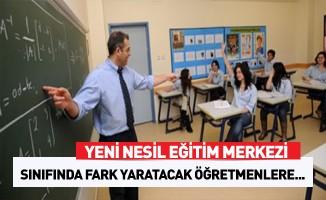 'Sınıfında fark yaratacak öğretmenlere yeni nesil eğitim merkezi'
