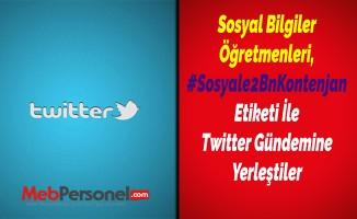 Sosyal Bilgiler Öğretmenleri, #Sosyale2BnKontenjan Etiketi İle Twitter Gündemine Yerleştiler