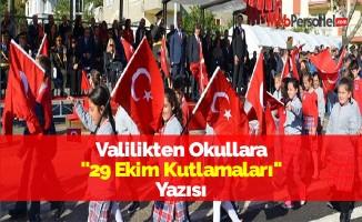 Valilikten Okullara ''29 Ekim Kutlamaları'' Yazısı