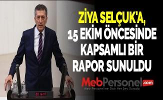 ZİYA SELÇUK'A, 15 EKİM ÖNCESİNDE KAPSAMLI BİR RAPOR SUNULDU