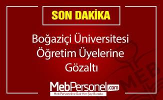 Boğaziçi Üniversitesi öğretim üyelerine gözaltı