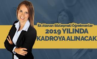İlk Atanan Sözleşmeli Öğretmenler 2019'da Kadrolu Oluyor