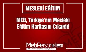 MEB, Türkiye'nin mesleki eğitim haritasını çıkarttı