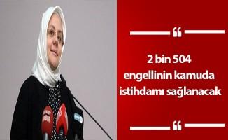 2 bin 504 engellinin kamuda istihdamı sağlanacak