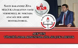 AES'TEN YÖNETİCİ ATAMA KONUSUNDA ZİYA SELÇUK'A DESTEK