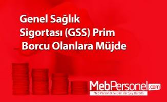 Genel Sağlık Sigortası (GSS) Prim Borcu Olanlara Müjde