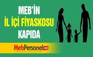 MEB'İN İL İÇİ FİYASKOSU KAPIDA
