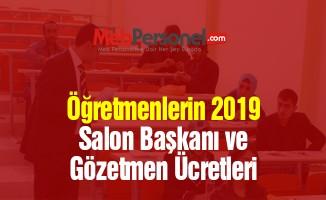Öğretmenlerin 2019 Salon Başkanı ve Gözetmen Ücretleri