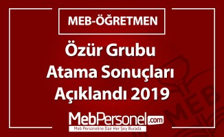 Özür Grubu Atama Sonuçları Açıklandı 2019