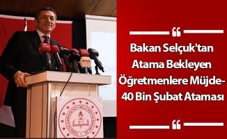 Bakan Selçuk'tan Atama Bekleyen Öğretmenlere Müjde- 40 Bin Şubat Ataması