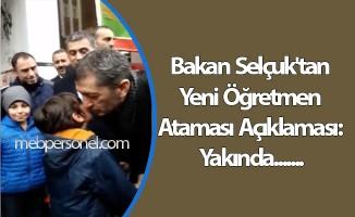 Bakan Selçuk'tan Yeni Öğretmen Ataması Açıklaması: Yakında...