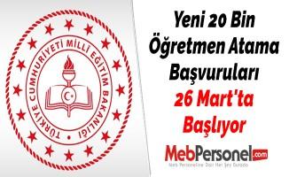 Yeni 20 Bin Öğretmen Atama Başvuruları 26 Mart'ta Başlıyor