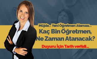 Yeni Öğretmen Atama Takvimi 1 Hafta İçinde Açıklanacak, Kaç Bin Öğretmen Alınacak?