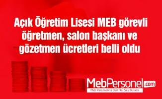 Açık Öğretim Lisesi MEB görevli öğretmen, salon başkanı ve gözetmen ücretleri belli oldu