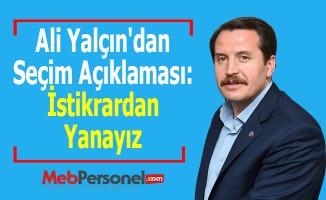 Ali Yalçın'dan Seçim Açıklaması: ''İstikrardan Yanayız''