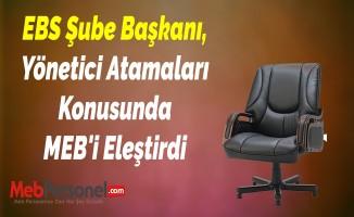 EBS Şube Başkanı, Yönetici Atamaları Konusunda MEB'i Eleştirdi