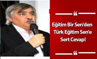 Eğitim Bir Sen'den Türk Eğitim Sen'e Sert Cevap!