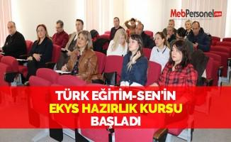 TÜRK EĞİTİM-SEN'İN EKYS HAZIRLIK KURSU BAŞLADI