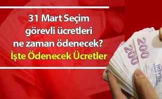 31 Mart Seçim görevli ücretleri ne zaman ödenecek? İşte Ödenecek Ücretler