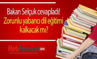 Bakan Selçuk cevapladı! Zorunlu yabancı dil eğitimi kalkacak mı?