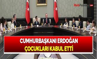 CUMHURBAŞKANI ERDOĞAN ÇOCUKLARI KABUL ETTİ