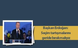 Cumhurbaşkanı Erdoğan: Seçim tartışmalarını geride bırakmalıyız