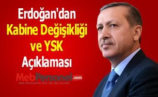 Erdoğan'dan Kabine Değişikliği ve YSK Açıklaması