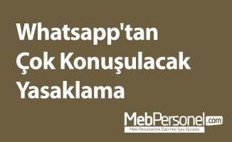 Whatsapp'tan Çok Konuşulacak Bir Yasaklama.