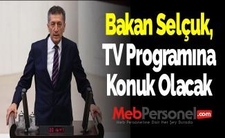 Bakan Selçuk, TV Programına Konuk Olacak
