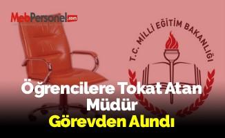 Öğrencilere Tokat Atan Müdür Görevden Alındı