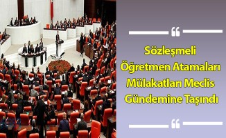 Sözleşmeli Öğretmen Atamaları Mülakatları Meclis Gündemine Taşındı