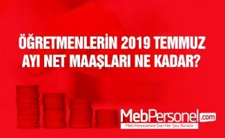 2019 Temmuz zamlı öğretmen maaşları