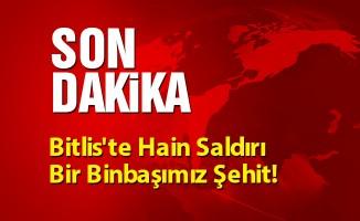Bitlis'te Hain Saldırı Bir Binbaşımız Şehit!