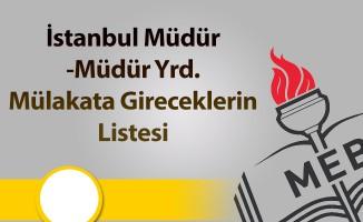İstanbul Müdür-Müdür Yrd. Mülakata Gireceklerin Listesi