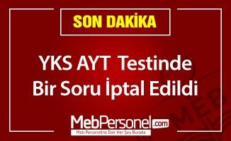 YKS'NİN ALAN YETERLİLİK TESTİ'NDE BİR SORU İPTAL