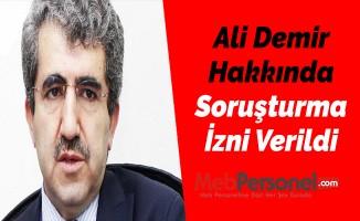 Ali Demir Hakkında Soruşturma İzni Verildi