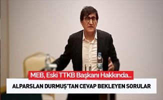Alpaslan Durmuş'tan Cevap Bekleyen Sorular...