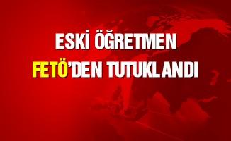 Tokat'ta eski öğretmen FETÖ'den tutuklandı