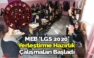 MEB 'LGS 2020' Yerleştirme Hazırlık Çalışmaları Başladı