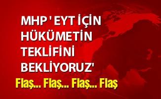 MHP ' EYT İÇİN HÜKÜMETİN TEKLİFİNİ BEKLİYORUZ'