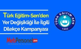 Türk Eğitim Sen'den Yer Değişikliği İle İlgili Dilekçe Kampanyası