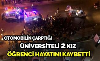 2 Üniversite öğrencisi hayatını kaybetti
