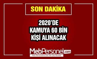 2020'de kamuya 60 bin kişi alınacak