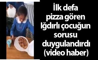 İlk defa pizza gören Iğdırlı çocuğun sorusu duygulandırdı