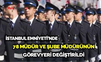 İstanbul Emniyeti'nde yeni görevlendirmeler belli oldu