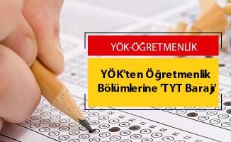 YÖK'ten Öğretmenlik Bölümlerine 'TYT Barajı'