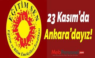 23 Kasım'da Ankara'dayız!