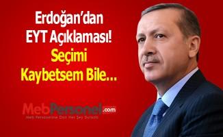 Erdoğan'dan EYT Açıklaması! Seçimi Kaybetsem Bile...